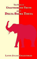 The Book of Unauthorized Truth about Delta SIGMA Theta