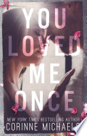 You Loved Me Once  An emotional standalone