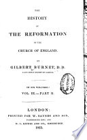 The History of the Reformation of the Church of England ... in Six Volumes