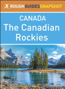The Rough Guide Snapshot Canada: The Canadian Rockies