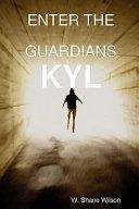 Enter the Guardians : Kyl