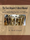 The Clock Repairer's Bench Manual