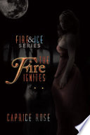 The Fire Ignites