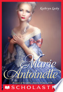 """The Royal Diaries: Marie Antoinette: Princess of Versailles, Austria-France, 1769"" by Kathryn Lasky"