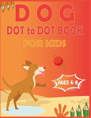 Dog Dot to Dot Book For Kids Ages 6 8