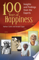 100 Years of Happiness  Insights and Findings from the Experts