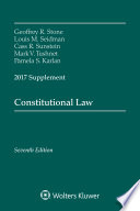 Constitutional Law  : Seventh Edition, 2017 Supplement