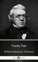 Vanity Fair by William Makepeace Thackeray   Delphi Classics  Illustrated