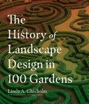 The History of Landscape Design in 100 Gardens [Pdf/ePub] eBook