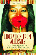 Liberation from Allergies  Natural Approaches to Freedom and Better Health