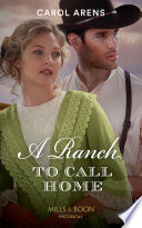 A Ranch To Call Home  Mills   Boon Historical