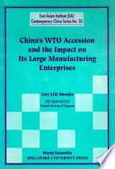 China s WTO Accession and the Impact on Its Large Manufacturing Enterprises Book