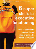 Six Super Skills for Executive Functioning
