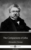 The Companions of Jehu by Alexandre Dumas - Delphi Classics (Illustrated)