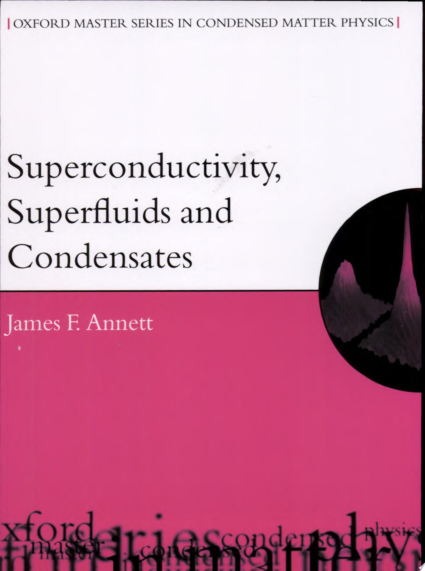 Superconductivity  Superfluids and Condensates