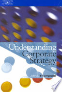 """Understanding Corporate Strategy"" by John L. Thompson"