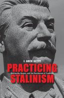 Pdf Practicing Stalinism