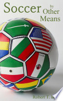 Soccer By Other Means