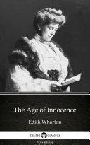 The Age of Innocence by Edith Wharton - Delphi Classics (Illustrated) Pdf/ePub eBook
