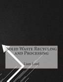 Solid Waste Recycling and Processing Book