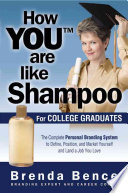 How You Are Like Shampoo for College Graduates