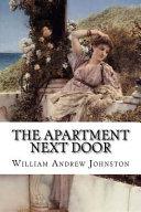 The Apartment Next Door William Andrew Johnston Online Book