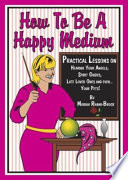 How to Be a Happy Medium Book