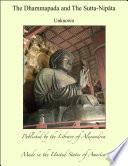The Dhammapada and The Sutta Nip  ta