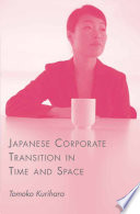 Japanese Corporate Transition in Time and Space