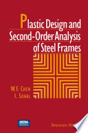 Plastic Design and Second Order Analysis of Steel Frames Book