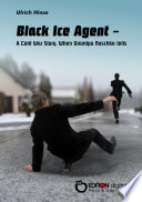 Black Ice Agent   A Cold War Story
