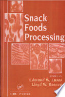 """Snack Foods Processing"" by Edmund W. Lusas, Lloyd W. Rooney"