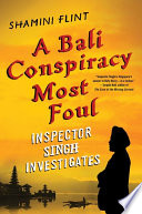 A Bali Conspiracy Most Foul  Inspector Singh Investigates