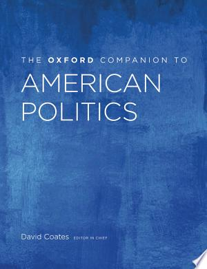 Download The Oxford Companion to American Politics Free Books - Dlebooks.net