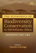 The Economics of Biodiversity Conservation in Sub Saharan Africa