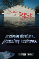 Social Roots of Risk: Producing Disasters, Promoting Resilience