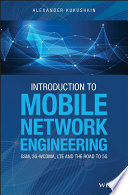 Introduction to Mobile Network Engineering  GSM  3G WCDMA  LTE and the Road to 5G