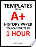 Templates for an A  History Paper You Can Write In 1 Hour