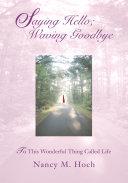 Saying Hello; Waving Goodbye: To This Wonderful Thing Called ...