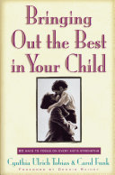 Bringing Out the Best in Your Child: 80 Ways to Focus on ...