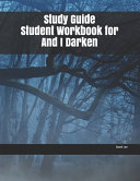 Study Guide Student Workbook for And I Darken