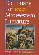 Dictionary Of Midwestern Literature The Authors