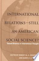 International Relations--Still an American Social Science?