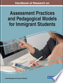 Handbook of Research on Assessment Practices and Pedagogical Models for Immigrant Students
