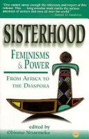 Sisterhood Feminisms And Power