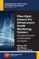 Fiber Optic Sensors For Infrastructure Health Monitoring  Volume I Book
