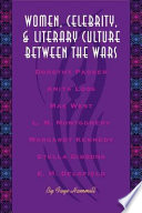 Women, Celebrity, and Literary Culture between the Wars Pdf/ePub eBook