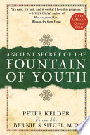 """Ancient Secrets of the Fountain of Youth"" by Peter Kelder"