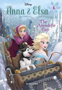 Anna and Elsa #6: the Arendelle Cup (Disney Frozen)