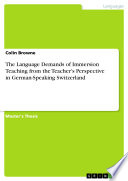 The Language Demands of Immersion Teaching from the Teacher s Perspective in German Speaking Switzerland